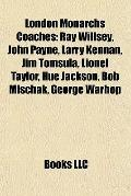 London Monarchs Coaches : Ray Willsey, John Payne, Larry Kennan, Jim Tomsula, Lionel Taylor,...