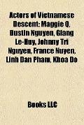 Actors of Vietnamese Descent : Maggie Q, Dustin Nguyen, Giang le-Huy, Johnny Tri Nguyen, Fra...