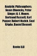 Analytic Philosophers : Noam Chomsky, Peter Singer, G. E. Moore, Bertrand Russell, Karl Popp...