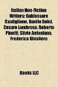 Italian Non-Fiction Writers : Baldassare Castiglione, Danilo Dolci, Cesare Lombroso, Roberto...