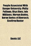 People Associated with Bangor University : Philip Pullman, Rhys Ifans, Iolo Williams, Mervyn...