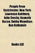 People from Eastchester, New York : Lawrence Kohlberg, John Crosby, Kenneth Bacon, Bobby Moy...