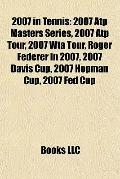 2007 in Tennis : 2007 Atp Masters Series, 2007 Atp Tour, 2007 Wta Tour, Roger Federer in 200...