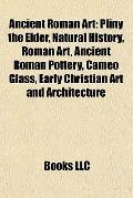 Ancient Roman Art : Pliny the Elder, Natural History, Roman Art, Ancient Roman Pottery, Came...