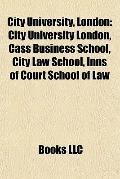 City University, London : City University London, Cass Business School, City Law School, Inn...