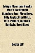 Lehigh Mountain Hawks Men's Basketball Coaches : Fran Mccaffery, Billy Taylor, Fred Hill, J....