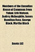 Members of the Canadian House of Commons from Yukon : Erik Nielsen, Audrey Mclaughlin, James...