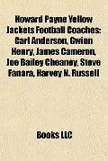 Howard Payne Yellow Jackets Football Coaches : Carl Anderson, Gwinn Henry, James Cameron, Jo...