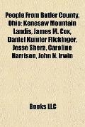 People from Butler County, Ohio : Kenesaw Mountain Landis, James M. Cox, Daniel Kumler Flick...