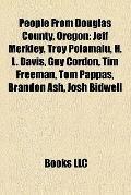 People from Douglas County, Oregon : Jeff Merkley, Troy Polamalu, H. L. Davis, Guy Cordon, T...