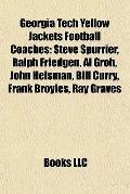Georgia Tech Yellow Jackets Football Coaches : Steve Spurrier, Ralph Friedgen, Al Groh, John...