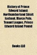 History of Prince Edward Island : Northumberland Strait Iceboat, Marco Polo, Tenant League, ...
