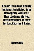 People from Lake County, Indian : Jack Hyles, Luke Harangody, William G. Haan, Jo Anne Worle...