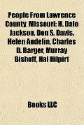 People from Lawrence County, Missouri : H. Dale Jackson, Don S. Davis, Helen Andelin, Charle...