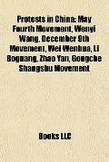 Protests in Chin : May Fourth Movement, Wenyi Wang, December 9th Movement, Wei Wenhua, Li Bo...