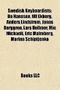 Swedish Keyboardists : Bo Hansson, Ulf Ekberg, Anders Lindström, Jonas Berggren, Lars Hollme...