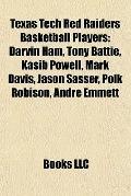 Texas Tech Red Raiders Basketball Players : Darvin Ham, Tony Battie, Kasib Powell, Mark Davi...