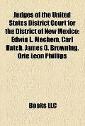 Judges of the United States District Court for the District of New Mexico : Edwin L. Mechem,...