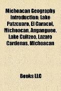 Michoacán Geography Introduction : Lake Pátzcuaro, el Caracol, Michoacán, Angangueo, Lake Cu...