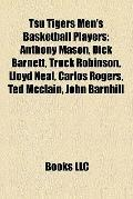 Tsu Tigers Men's Basketball Players : Anthony Mason, Dick Barnett, Truck Robinson, Lloyd Nea...