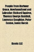 People from Harbour Grace, Newfoundland and Labrador : Richard Squires, Thomas George Roddic...