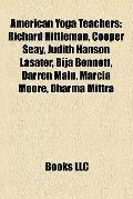 American Yoga Teachers : Richard Hittleman, Cooper Seay, Judith Hanson Lasater, Bija Bennett...