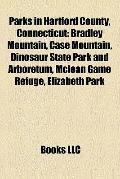 Parks in Hartford County, Connecticut : Bradley Mountain, Case Mountain, Dinosaur State Park...