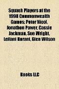 Squash Players at the 1998 Commonwealth Games : Peter Nicol, Jonathon Power, Cassie Jackman,...