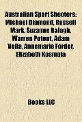 Australian Sport Shooters : Michael Diamond, Russell Mark, Suzanne Balogh, Warren Potent, Ad...