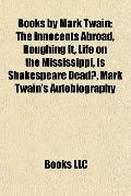Books by Mark Twain : The Innocents Abroad, Roughing It, Life on the Mississippi, Is Shakesp...
