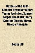 Boxers at the 1904 Summer Olympics : Albert Young, Joe Lydon, Samuel Berger, Oliver Kirk, Ha...
