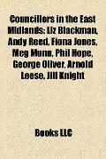 Councillors in the East Midlands : Liz Blackman, Andy Reed, Fiona Jones, Meg Munn, Phil Hope...