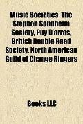 Music Societies : The Stephen Sondheim Society, Puy D'arras, British Double Reed Society, No...