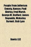 People from Jefferson County, Kansas : Paul Shirley, Fred Marsh, George M. Stafford, James R...