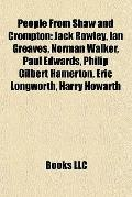 People from Shaw and Crompton : Jack Rowley, Ian Greaves, Norman Walker, Paul Edwards, Phili...