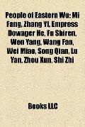 People of Eastern Wu : Mi Fang, Zhang Yi, Empress Dowager He, Fu Shiren, Wen Yang, Wang Fan,...