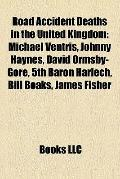 Road Accident Deaths in the United Kingdom : Michael Ventris, Johnny Haynes, David Ormsby-Go...