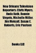New Orleans Television Reporters : Chris Myers, Hoda Kotb, Ronnie Virgets, Michelle Miller, ...