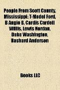 People from Scott County, Mississippi : T-Model Ford, B Angie B, Cardis Cardell Willis, Lewi...
