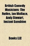 British Comedy Musicians : The Rutles, Ian Wallace, Andy Stewart, Instant Sunshine