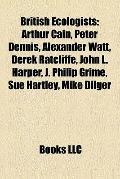 British Ecologists : Arthur Cain, Peter Dennis, Alexander Watt, Derek Ratcliffe, John L. Har...