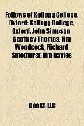 Fellows of Kellogg College, Oxford : Kellogg College, Oxford, John Simpson, Geoffrey Thomas,...