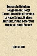 Houses in Belgium : Hougoumont, Hôtel Tassel, Hôtel Van Eetvelde, la Haye Sainte, Maison Aut...