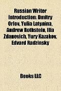 Russian Writer Introduction : Dmitry Orlov, Yulia Latynina, Andrew Rothstein, Ilia Zdanevich...