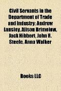 Civil Servants in the Department of Trade and Industry : Andrew Lansley, Alison Brimelow, Ja...