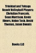 Trinidad and Tobago Beach Volleyball Players : Christian Francois, Sean Morrison, Kevin Rive...