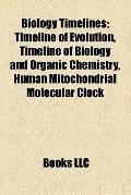 Biology Timelines : Timeline of Evolution, Timeline of Biology and Organic Chemistry, Human ...