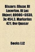 Blazars : Blazar, Bl Lacertae, Bl Lac Object, Q0906+6930, 3c 454. 3, Markarian 421, Ovv Quasar