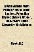 British Numismatists : Philip Grierson, Laurie Bamford, Peter Alan Rayner, Charles Masson, I...