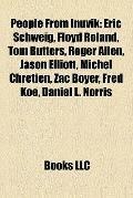 People from Inuvik : Eric Schweig, Floyd Roland, Tom Butters, Roger Allen, Jason Elliott, Mi...